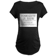 Homebirth Is Safe T-Shirt