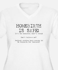Homebirth Is Safe T-Shirt