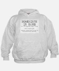 Homebirth Is Safe Hoodie