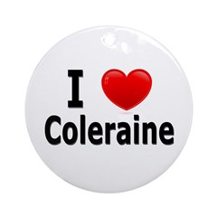 I Love Coleraine Ornament (Round)