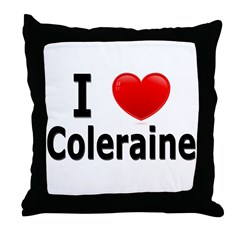 I Love Coleraine Throw Pillow