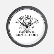 Librarians know how to check it out ~  Wall Clock