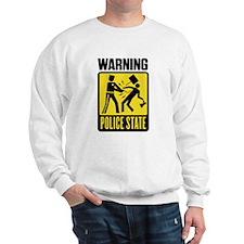 Warning: Police State Sweatshirt