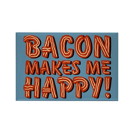 Bacon Makes Me Happy Rectangle Magnet