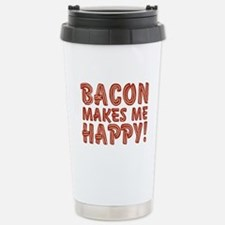 Bacon Makes Me Happy Stainless Steel Travel Mug