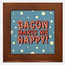 Bacon Makes Me Happy Framed Tile