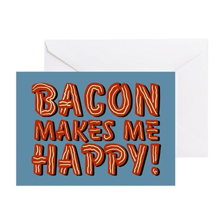 Bacon Makes Me Happy Greeting Cards (Pk of 10)