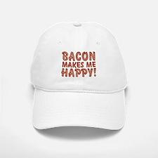 Bacon Makes Me Happy Baseball Baseball Cap