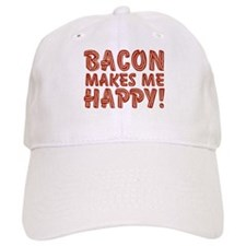 Bacon Makes Me Happy Baseball Cap