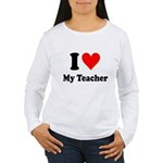 I Heart My Teacher: Women's Long Sleeve T-Shirt