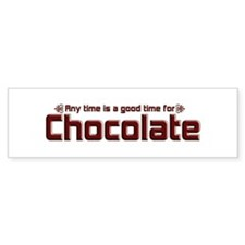 Any Time Chocolate Bumper Bumper Sticker