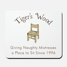Tiger's Wood Mistress Mousepad