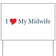 I Love My Midwife Yard Sign