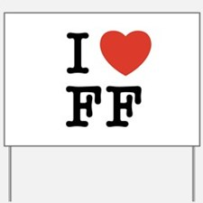 I Heart FF Yard Sign
