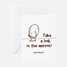 Take A Look In The Mirror Greeting Card