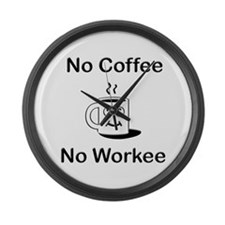 No Coffee No Workee Large Wall Clock