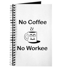 No Coffee No Workee Journal