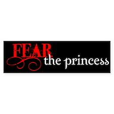 Fear the Princess Bumper Bumper Sticker