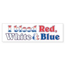 I Bleed Red White Blue Bumper Bumper Sticker