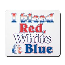 I Bleed Red White Blue Mousepad