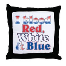 I Bleed Red White Blue Throw Pillow