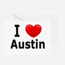 I Love Austin Greeting Card