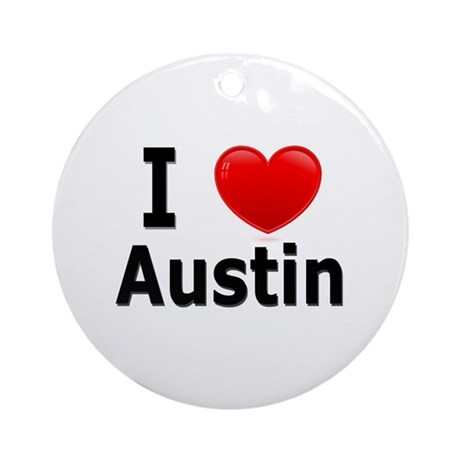 I Love Austin Ornament (Round)