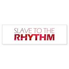 Rhythm Slave Bumper Bumper Sticker
