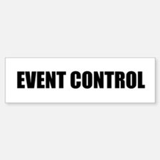 Event Control Bumper Bumper Bumper Sticker