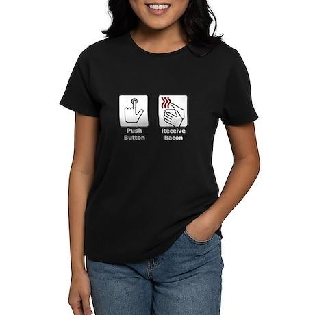 Push Button Receive Bacon Women's Dark T-Shirt