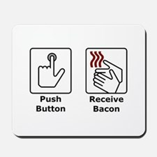 Push Button Receive Bacon Mousepad
