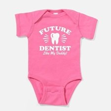 Future Dentist Like My Daddy Baby Bodysuit