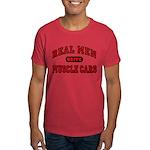 Real Men Drive Muscle Cars Dark Colored Tee-Shirt
