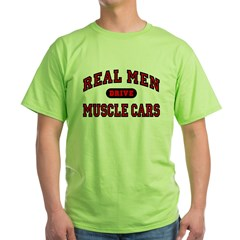 Real Men Drive Muscle Cars Green T-Shirt