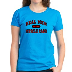 Real Men Drive Muscle Cars Womens Dark Colored Tee