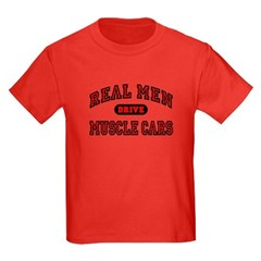 Real Men Drive Muscle Cars Kids Dark Colored Tee