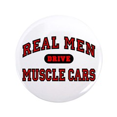 "Real Men Drive Muscle Cars 3.5"" Button"