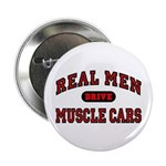 """Real Men Drive Muscle Cars 2.25"""" Button"""