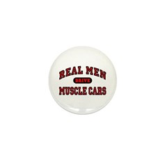Real Men Drive Muscle Cars Mini Button