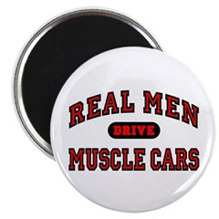 Real Men Drive Muscle Cars Magnet