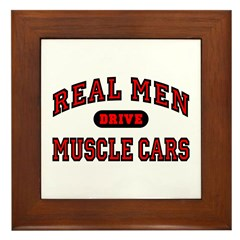 Real Men Drive Muscle Cars Framed Tile