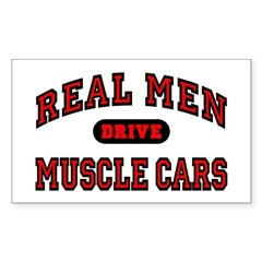 Real Men Drive Muscle Cars Rectangle Decal
