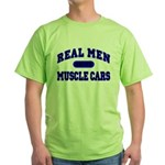 Real Men Drive Muscle Cars II Green T-Shirt