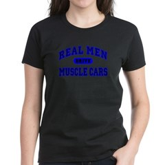 Real Men Drive Muscle Cars II Women's Black Tee
