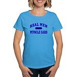 Real Men Drive Muscle Cars II Women's Dark T-Shirt