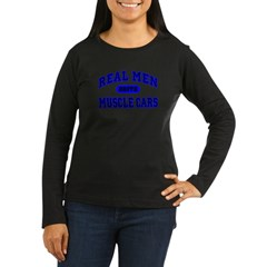 Real Men Drive Muscle Cars II Women's Long Sleeve