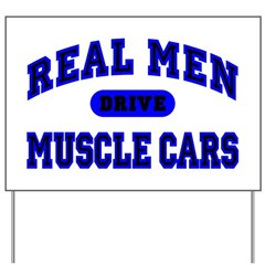 Real Men Drive Muscle Cars II Yard Sign