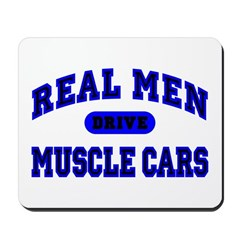 Real Men Drive Muscle Cars II Mousepad