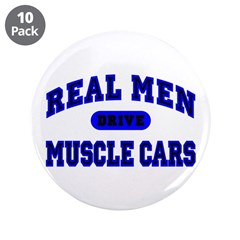 "Real Men Drive Muscle Cars II 3.5"" Button (10"