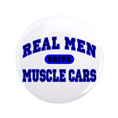 """Real Men Drive Muscle Cars II 3.5"""" Button (10"""
